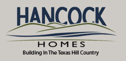 Hancock Homes Texas Hill Country Custom Home Builders